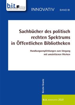 Sachbücher des politisch rechten Spektrums in Öffentlichen Bibliotheken von Grantz,  Kirstin