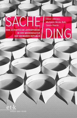 Sache / Ding von Eberle,  Simon, Jahraus,  Oliver, Raß,  Michaela Nicole