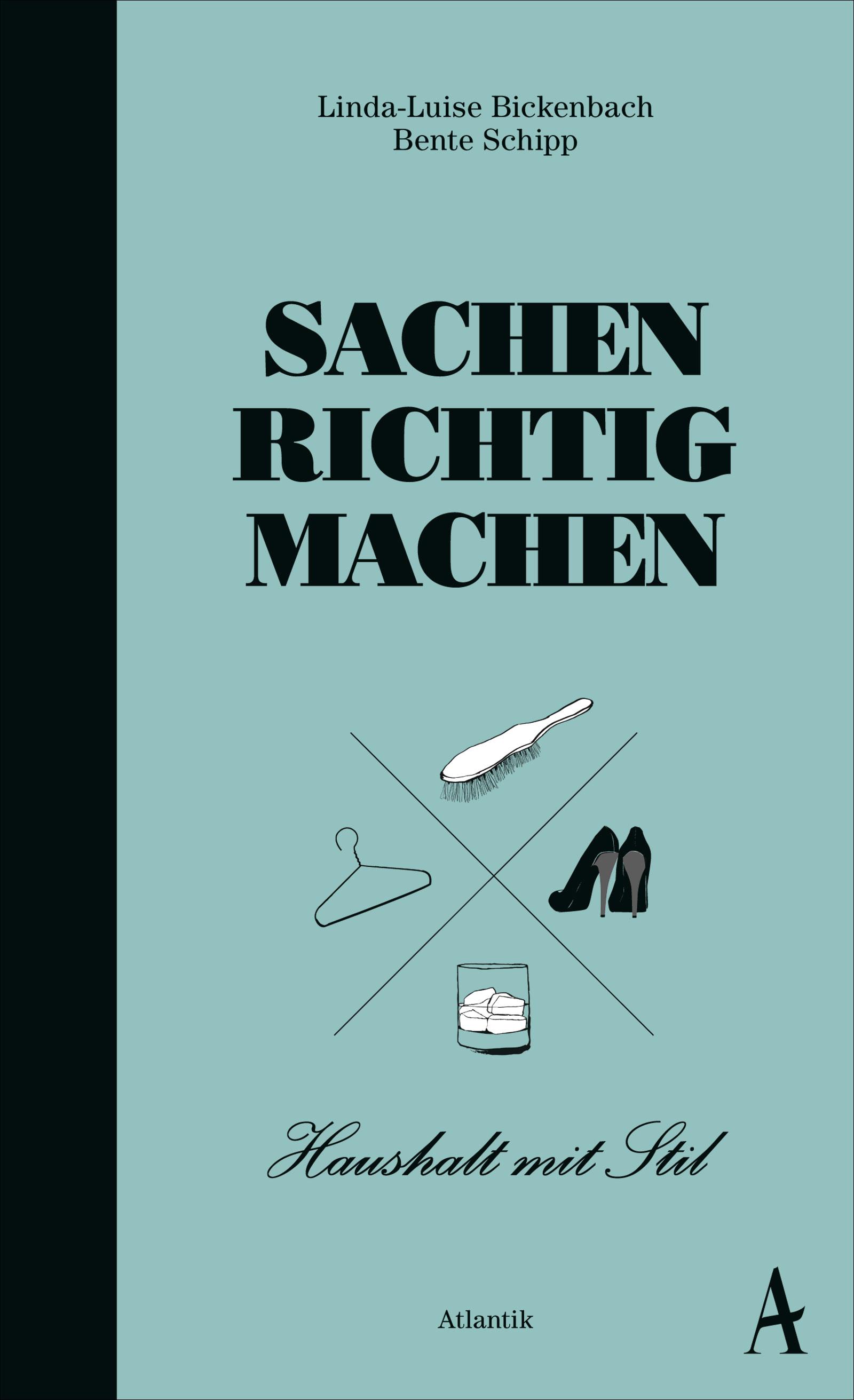 Sachen richtig machen von Bickenbach, Linda-Luise, Schipp, Bente: Haus