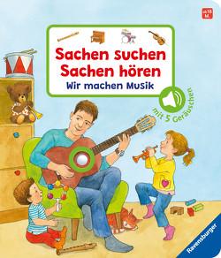Sachen suchen, Sachen hören: Wir machen Musik von Nahrgang,  Frauke, Wandrey,  Guido