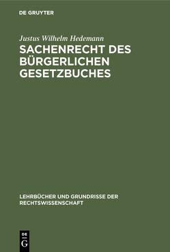 Sachenrecht des Bürgerlichen Gesetzbuches von Hedemann,  Justus Wilhelm