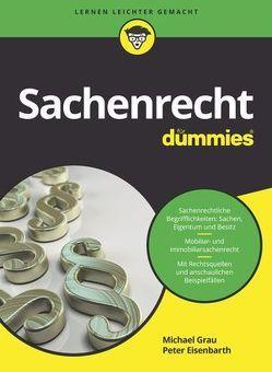 Sachenrecht für Dummies von Eisenbarth,  Peter, Grau,  Michael