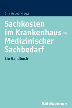 Sachkosten im Krankenhaus – Medizinischer Sachbedarf von Webel,  Dirk
