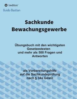 Sachkunde Bewachungsgewerbe von Bastian,  Guido