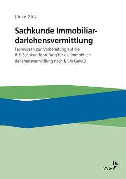 Sachkunde Immobiliardarlehensvermittlung von Götz,  Ulrike