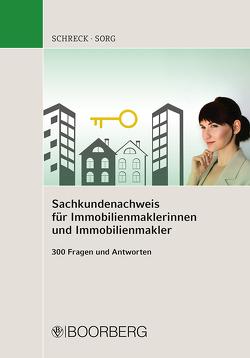 Sachkundenachweis für Immobilienmaklerinnen und Immobilienmakler von Schreck,  Florian, Sorg,  Ralf
