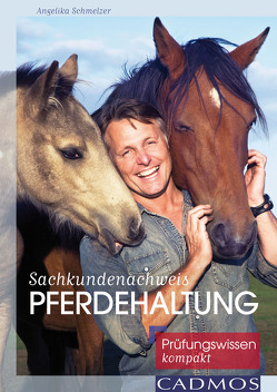 Sachkundenachweis Pferdehaltung von Schmelzer,  Angelika