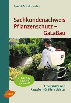 Sachkundenachweis Pflanzenschutz GaLaBau von Klaehre,  Daniel Pascal