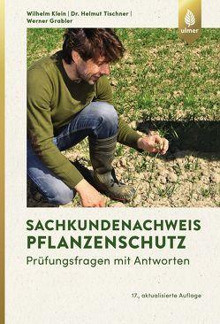 Sachkundenachweis Pflanzenschutz von Grabler,  Werner, Klein,  Wilhelm, Tischner,  Helmut