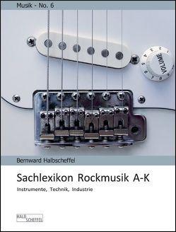 Sachlexikon Rockmusik A-K von Halbscheffel,  Bernward