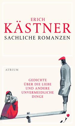 Sachliche Romanzen von Kaestner,  Erich, Lammers,  Sabine, Moritz,  Rainer, Reichstein,  Renate, Schenk,  Jonas