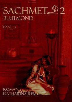 Sachmet Blutmond von Remy,  Katharina