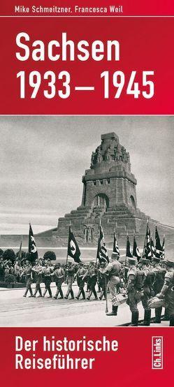 Sachsen 1933–1945 von Schmeitzner,  Mike, Weil,  Francesca
