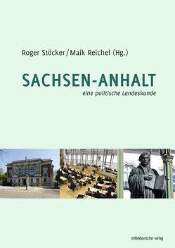 Sachsen-Anhalt – eine politische Landeskunde von Reichel,  Maik, Stöcker,  Roger