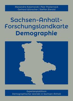 Sachsen-Anhalt-Forschungslandkarte Demographie von Katzmarski,  Alexandra, Pasternack,  Peer, Wünscher,  Gerhard, Zierold,  Steffen
