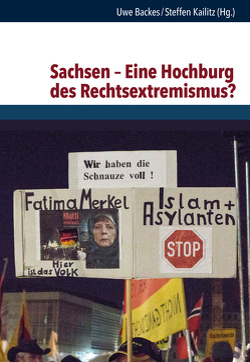 Sachsen – Eine Hochburg des Rechtsextremismus? von Backes,  Uwe, Kailitz,  Steffen