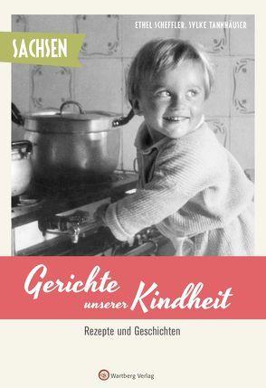 Sachsen – Gerichte unserer Kindheit von Scheffler,  Ethel, Tannhäuser,  Sylke