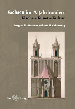 Sachsen im 19. Jahrhundert von Bulisch,  Jens, Klingner,  Dirk, Mai,  Christian