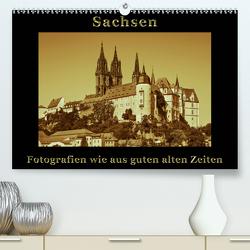 Sachsen (Premium, hochwertiger DIN A2 Wandkalender 2020, Kunstdruck in Hochglanz) von Kirsch,  Gunter