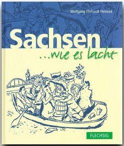 Sachsen … wie es lacht von Heinold,  Wolfgang E