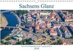 Sachsens Glanz – historische Höhepunkte aus der Vogelperspektive (Wandkalender 2018 DIN A4 quer) von Hagen,  Mario