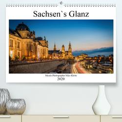 Sachsen`s Glanz (Premium, hochwertiger DIN A2 Wandkalender 2020, Kunstdruck in Hochglanz) von Mike Klette,  Micala-Photographie
