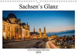 Sachsen`s Glanz (Wandkalender 2019 DIN A4 quer) von Mike Klette,  Micala-Photographie