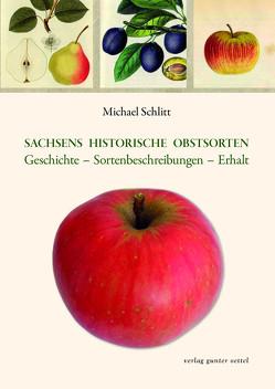 Sachsens historische Obstsorten von Schlitt,  Michael
