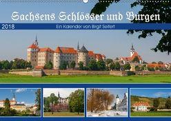 Sachsens Schlösser und Burgen (Wandkalender 2018 DIN A2 quer) von Harriette Seifert,  Birgit
