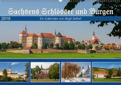 Sachsens Schlösser und Burgen (Wandkalender 2019 DIN A2 quer) von Harriette Seifert,  Birgit