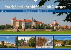 Sachsens Schlösser und Burgen (Wandkalender 2019 DIN A3 quer) von Harriette Seifert,  Birgit