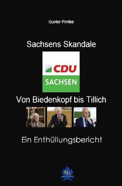 Sachsens Skandale – von Biedenkopf bis Tillich von Pirntke,  Gunter