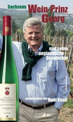 Sachsens Wein-Prinz Georg von Faber,  Armin, Knoll,  Rudi