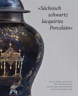 'Sächsisch schwartz lacquirtes Porcelain' von Loesch,  Anette, Schwarm,  Elisabeth, Ulbricht,  Heike