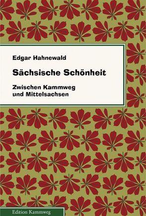 Sächsische Schönheit von Hahnewald,  Edgar, Walther,  Klaus, Weiß,  Hans