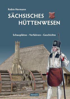 Sächsisches Hüttenwesen von Hermann,  Robin