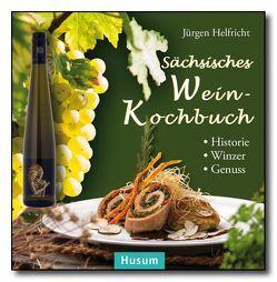 Sächsisches Wein-Kochbuch von Helfricht,  Jürgen