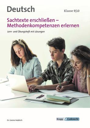 Sachtexte erschließen – Methodenkompetenz erlernen Klasse 9 und 10 von Heddrich,  Dr. Gesine, Verlag GmbH,  Krapp & Gutknecht