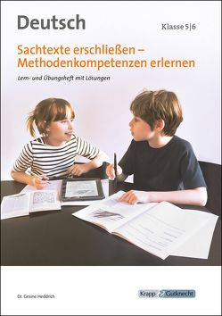 Sachtexte erschließen – Methodenkompetenzen erlernen 5 und 6 von Heddrich,  Dr. Gesine