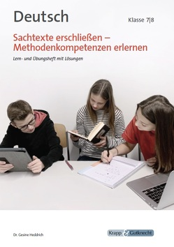 Sachtexte erschließen – Methodenkompetenz erlernen Klasse 7 und 8 von Heddrich,  Dr. Gesine