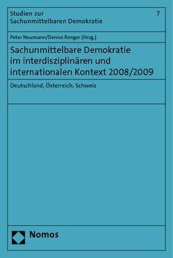 Sachunmittelbare Demokratie im interdisziplinären und internationalen Kontext 2008/2009 von Neumann,  Peter, Renger,  Denise