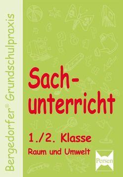 Sachunterricht – 1./2. Klasse, Raum und Umwelt von Dechant,  Mona, Kohrs,  Karl-Walter, Weyers,  Joachim
