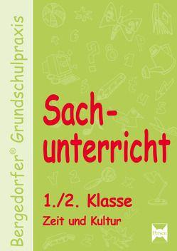 Sachunterricht – 1./2. Klasse, Zeit und Kultur von Dechant,  M., Kohrs,  K. Walter, Weyers,  J.