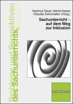 Sachunterricht – auf dem Weg zur Inklusion von Giest,  Hartmut, Kaiser,  Astrid, Schomaker,  Claudia