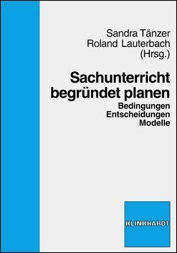 Sachunterricht begründet planen von Lauterbach,  Roland, Tänzer,  Sandra