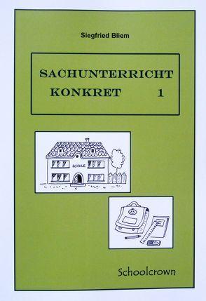 Sachunterricht konkret 1 von Bliem,  Siegfried