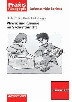 Praxis Pädagogik / Physik und Chemie im Sachunterricht von Köster,  Hilde, Lück,  Gisela