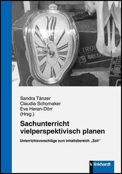 Sachunterricht vielperspektivisch planen von Heran-Dörr,  Eva, Schomaker,  Claudia, Tänzer,  Sandra