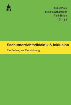 Sachunterrichtsdidaktik & Inklusion von Pech,  Detlef, Schomaker,  Claudia, Simon,  Toni