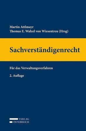 Sachverständigenrecht von Attlmayr,  Martin, Walzel von Wiesentreu,  Thomas E